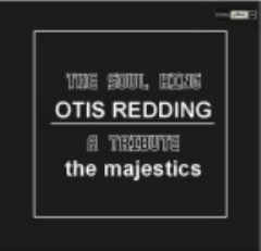 Tribute To Otis Redding - the majestics